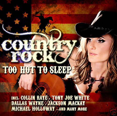 Country Rock - Too Hot To Sleep - Various Artists (cd) Neu